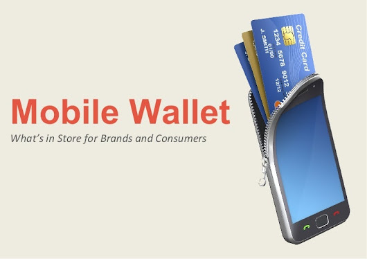 Mobile Wallet - What's in Store for Brands and Consumers