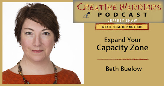 Beth Buelow- Expand Your Capacity Zone | Creative Warriors Unite