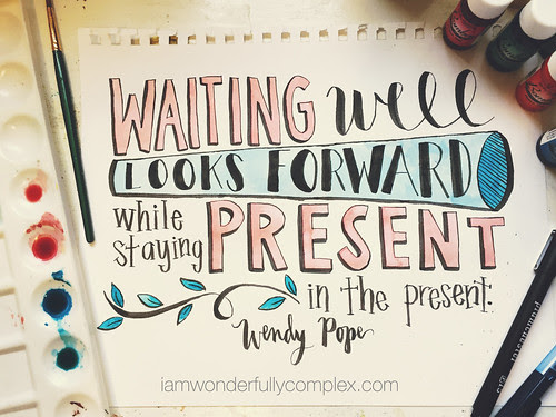 Waiting Well (Word Art Wednesdays) | Wonderfully Complex