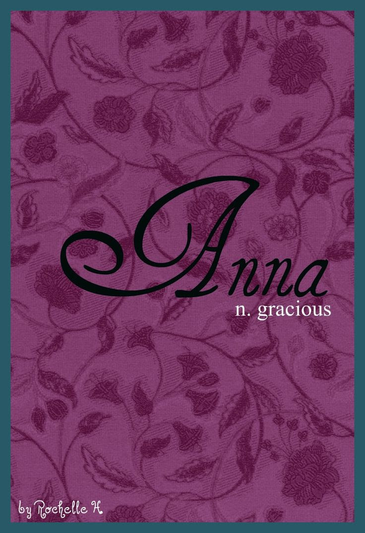 47 MEANING OF THE NAME ANNA IN HEBREW, ANNA THE NAME MEANING