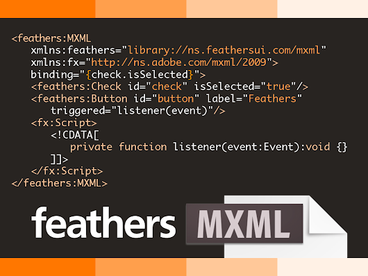 Adding support for MXML in Feathers | Josh Tynjala