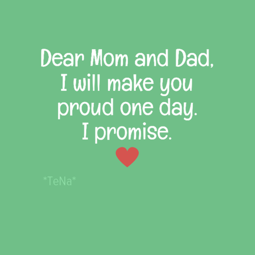 Dear Mom And Dad I Will Make You Proud Pictures Photos And Images
