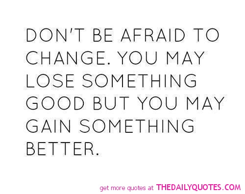 Famous Quotes Fear Of Change. QuotesGram