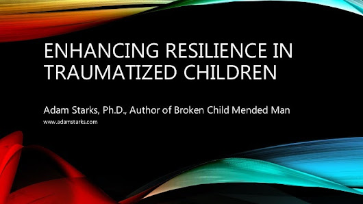 Enhancing Resilience in Traumatized Children