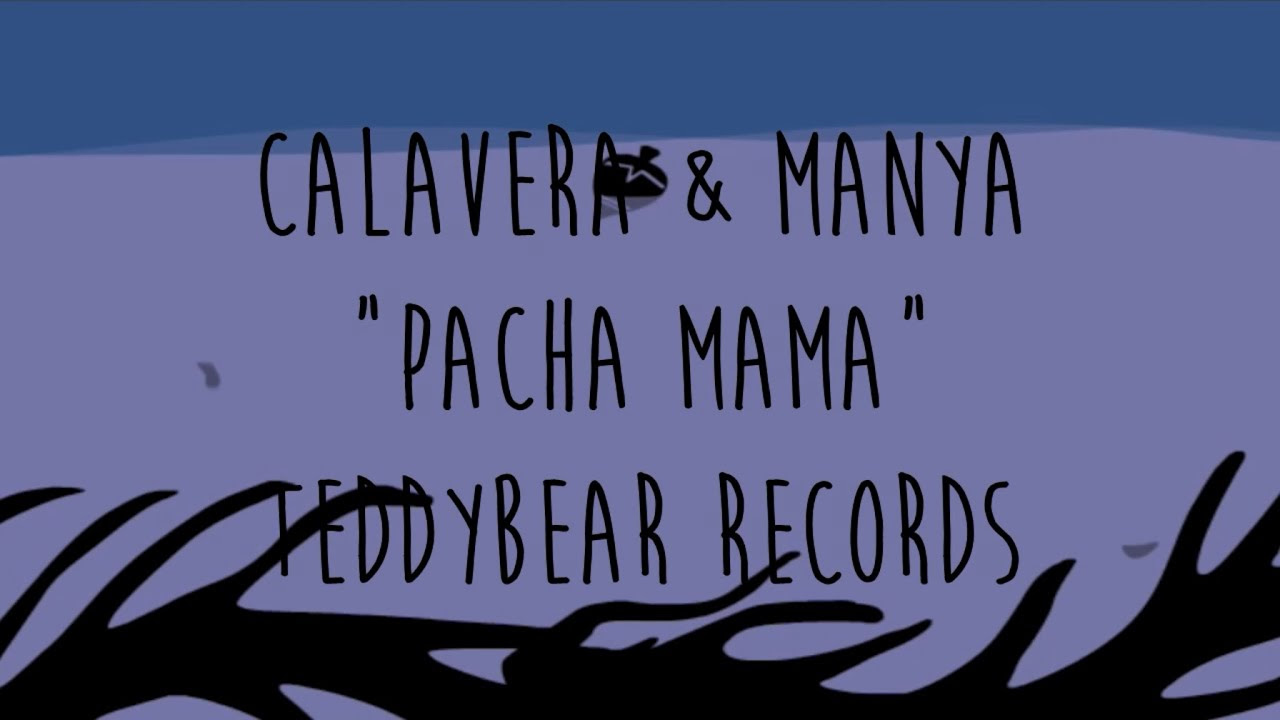 Calavera & Manya - Pacha Mama