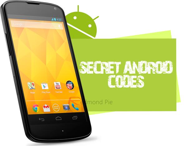 http://cdn.redmondpie.com/wp-content/uploads/2013/01/Android-Secret-Codes.png