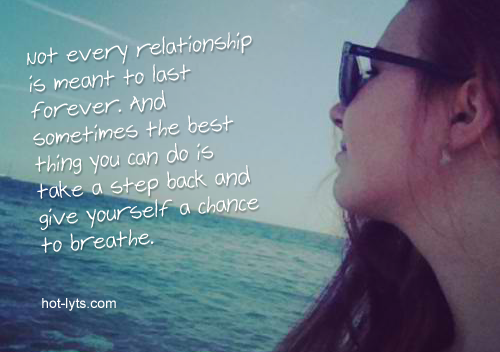 Not Every Relationship Is Meant To Last Forever