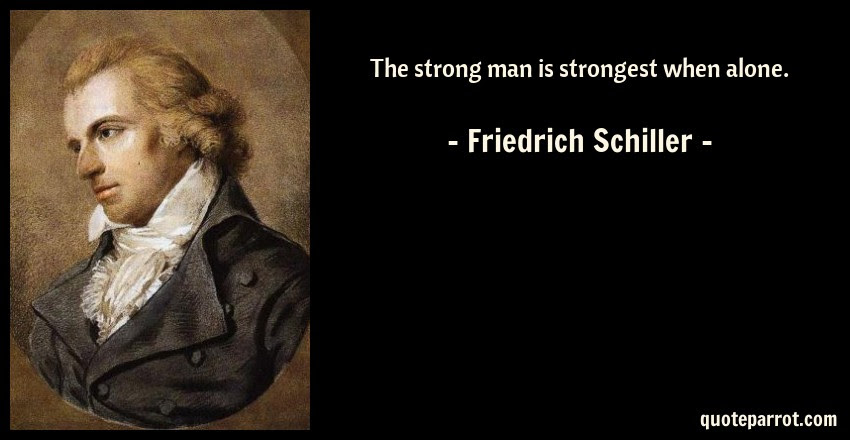 The Strong Man Is Strongest When Alone By Friedrich Schiller