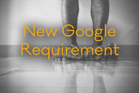 Did You Know Google Has a New 2017 Website Requirement? - Arts Assistance