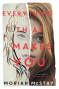 Title: Everything That Makes You, Author: Moriah McStay