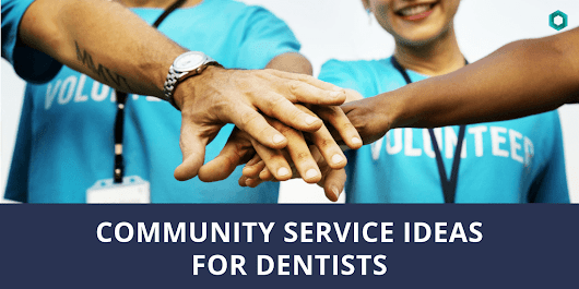 Community Service Ideas for Dentists | Clicc Media Inc