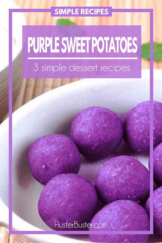 3 Simple Purple Sweet Potato Desserts | Fluster Buster