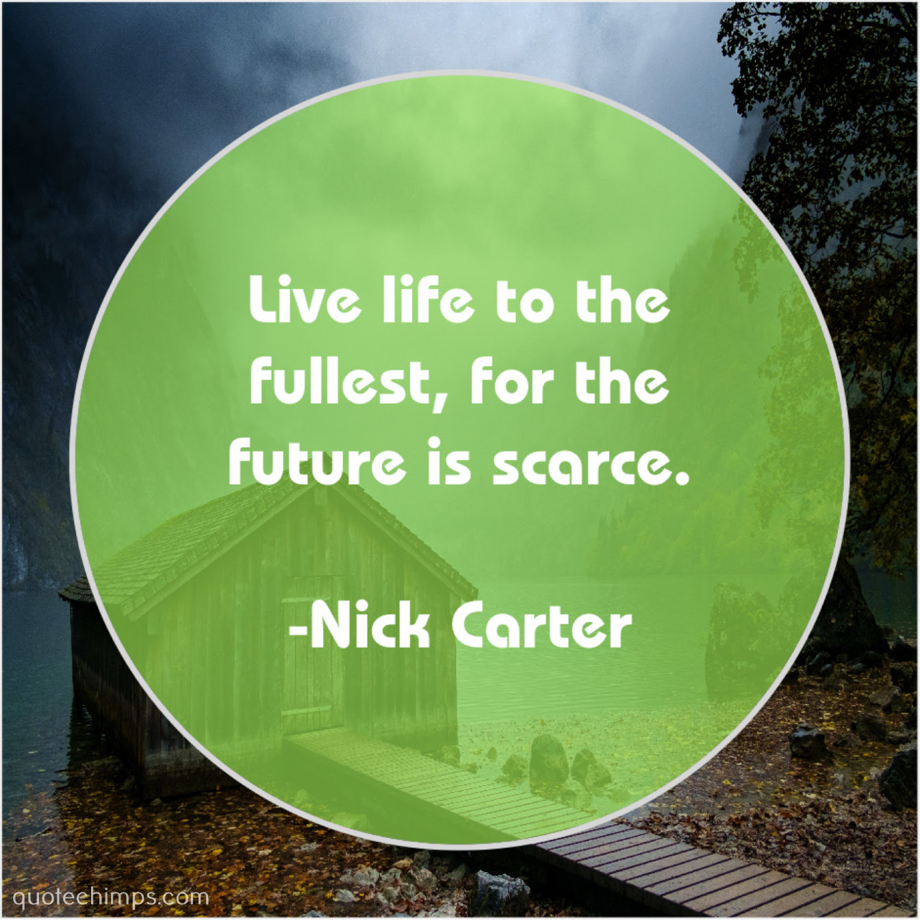 Nick Carter Live Life To The Fullest Quote Chimps