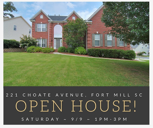 OPEN HOUSE ~ $382,500 ~ 221 Choate Avenue, Fort Mill SC 29708 ~ Saturday 9/9 ~ 1PM - 3PM • Homes Fort Mill and Homes Tega Cay