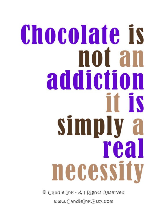 Quotes About Chocolate Addiction 28 Quotes