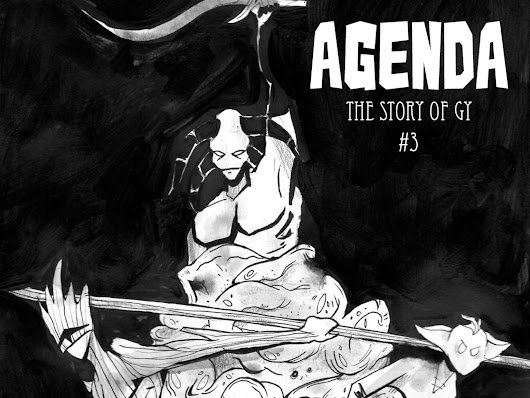 AGENDA: The Story of GY #3 by Metal Hand by Francisco Flores aka Metal Hand — Kickstarter