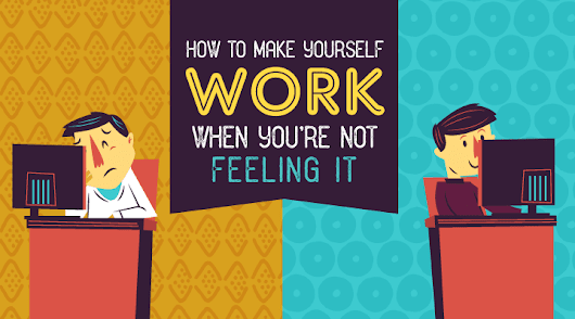 How to Make Yourself Work When You're Not Feeling It - NetCredit