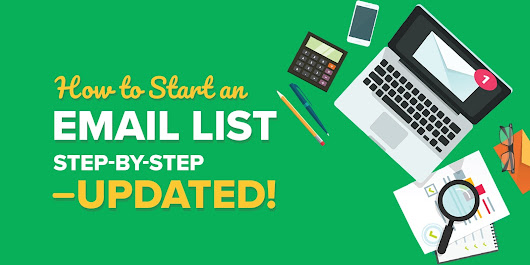 How to Start an Email List in 2018: Step-By-Step—UPDATED!
