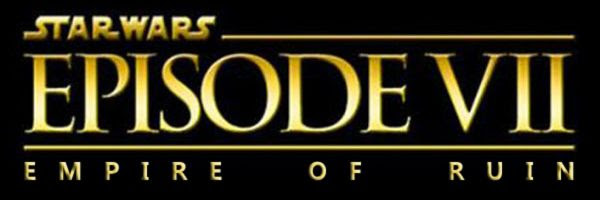 My fan logo for STAR WARS: EPISODE VII - EMPIRE OF RUIN.