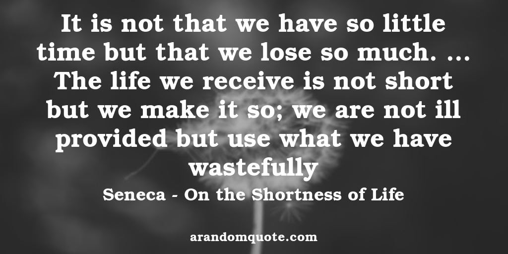 Best Image Quotes From On The Shortness Of Life Book A Random Quote