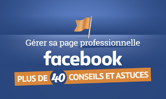 Pages pro Facebook : le guide ultime | Le blog du graphiste freelance
