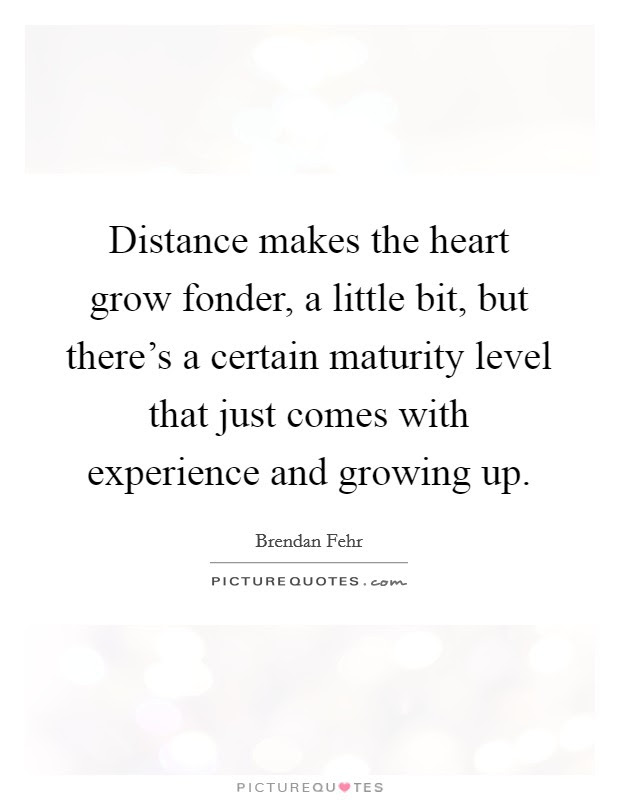 Heart Growing Fonder Quotes Sayings Heart Growing Fonder Picture