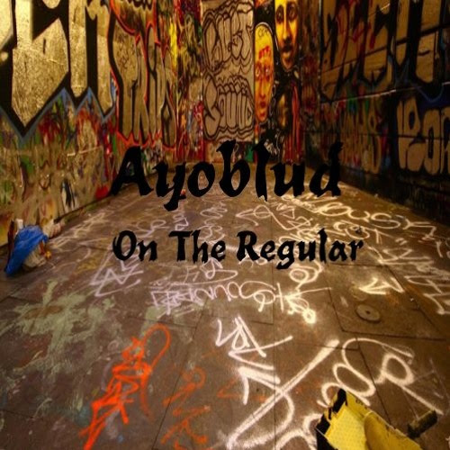 On The Regular by Ayoblud