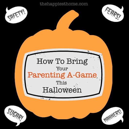 4 Ways To Bring Your Parenting A-Game This Halloween - The Happiest Home