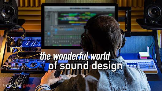 Uncovering The Interesting World Of Sound Design