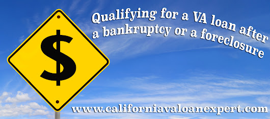 Getting a VA Loan in California After a Bankruptcy or Foreclosure