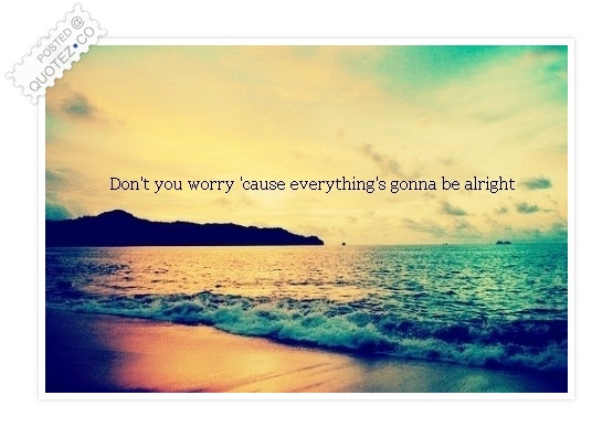 Everythings Gonna Be Alright Motivational Quote Quotezco