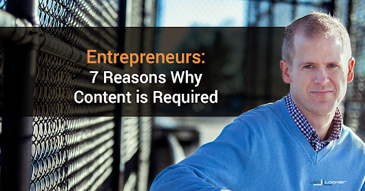 Entrepreneurs: 7 Reasons Why Content is Required - Jon Loomer Digital