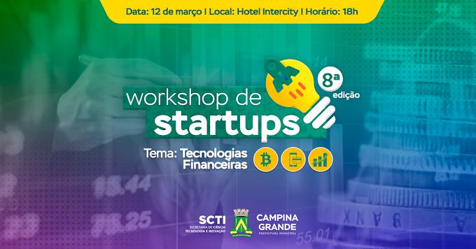 Secretaria de Ciência e Tecnologia realiza 8ª edição do Whorshop de Startups