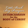 Little Book, Big Prayers: Intercession for the Body of Christ