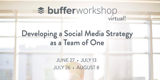 Virtual Workshop by Buffer: Developing a Social Media Strategy as a Team of One