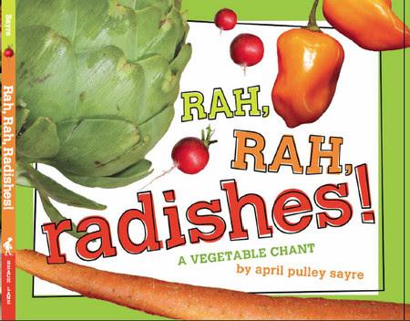 April Sayre's Book Rah, Rah, Radishes: A Vegetable Chant
