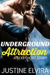 Underground Attraction