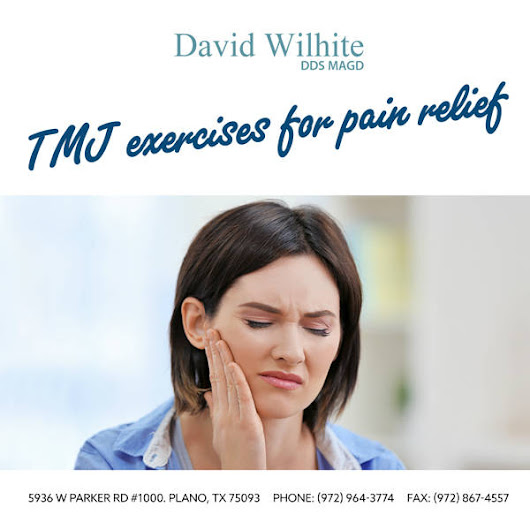 TMJ Exercises for Pain Relief | David Wilhite Plano, TX Dentist