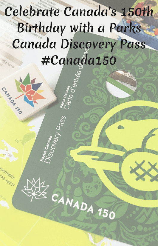Canada's 150th Birthday with a Parks Canada Discovery Pass