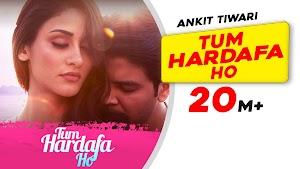 Tum Hardafa Ho Lyrics - Ankit Tiwari Feat. Aditi Arya..LyricGroove
