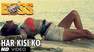 Video: Boss Movie Song Har Kisi Ko Nahi Milta Yahan Pyaar Zindagi Mein
