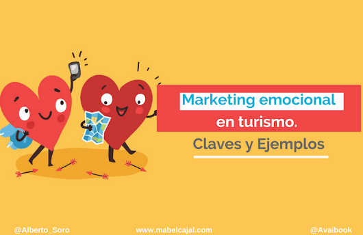 Marketing emocional en turismo >> Ejemplos para vender más