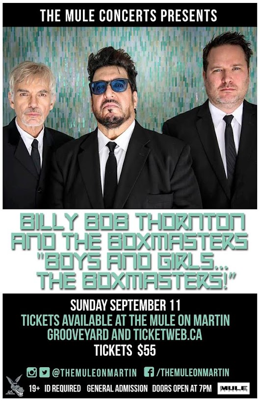 Billy Bob Thornton & The Boxmasters at The Mule! - GonzoOkanagan.com