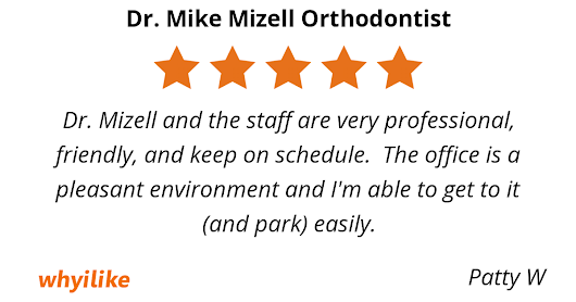Why I Like Dr. Mike Mizell Orthodontist