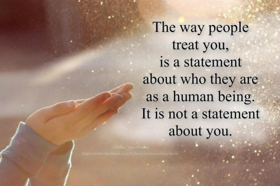 Quotes About How To Treat Others 47 Quotes