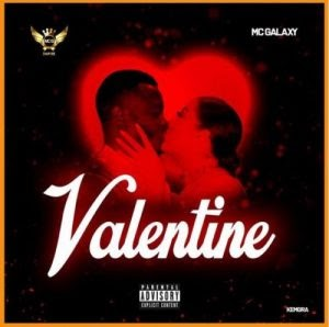 Download Music Mp3:- MC Galaxy – Valentine