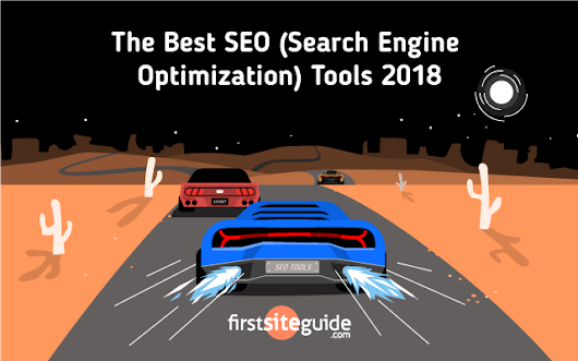 The Ultimate List of The Best SEO Tools 2018