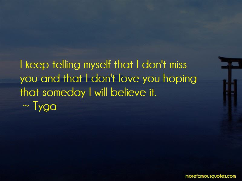 Quotes About Someday You Will Miss Me Top 2 Someday You Will Miss