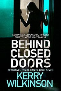 Behind Closed Doors by Kerry Wilkinson