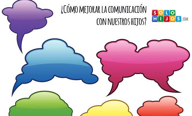 http://www.solohijos.com/web/como-mejorar-la-comunicacion-con-nuestros-hijos/